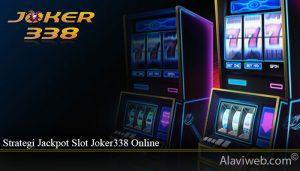 Strategi Jackpot Slot Joker338 Online