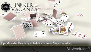 Tips Main dan Keuntungan Judi Kartu Poker Vaganza Online