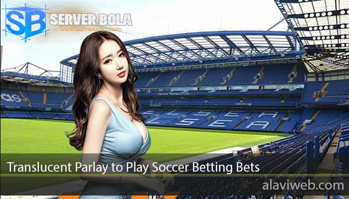 Translucent Parlay to Play Soccer Betting Bets