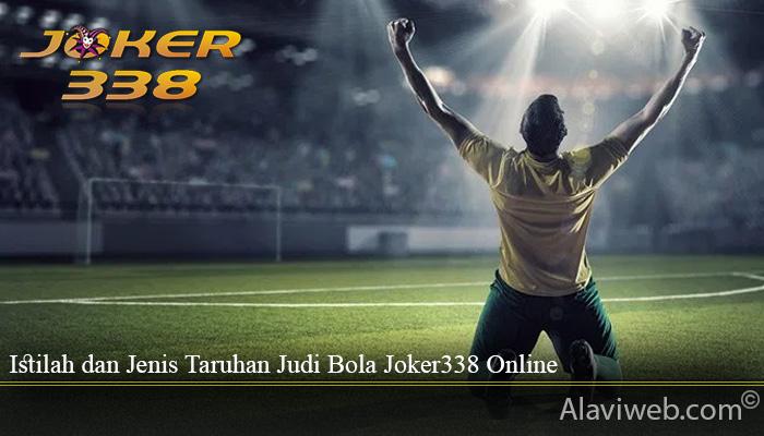 Istilah dan Jenis Taruhan Judi Bola Joker338 Online
