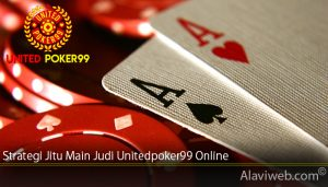 Strategi Jitu Main Judi Unitedpoker99 Online