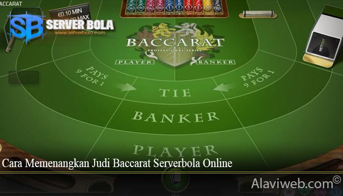 Cara Memenangkan Judi Baccarat Serverbola Online